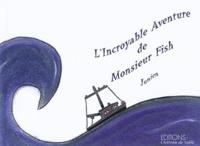 Junien - L'Incroyable Aventure de Monsieur Fish.