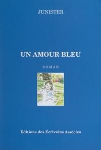Junister - Un amour bleu.