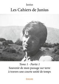 Junius - Les cahiers de Junius Tome 1 : .