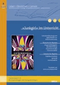 »Junkgirl« im Unterricht - Lehrerhandreichung zum Jugendroman von Anna Kuschnarowa (Klassenstufe 8-10, mit Kopiervorlagen und Lösungsvorschlägen).