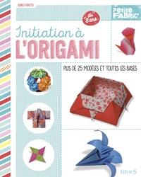 Junko Hirota - Initiation à l'origami - Plus de 25 modèles et toutes les bases, dès 8 ans.