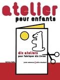 Junko Nakamura et Odile Chambaut - Atelier pour enfants - Dix ateliers pour fabriquer dix livres.
