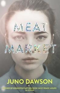 Juno Dawson - Meat Market.