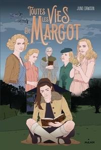 Juno Dawson - Toutes les vies de Margot.