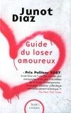 Junot Diaz - Guide du loser amoureux.