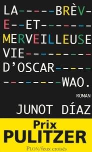 Junot Diaz - La brève et merveilleuse vie d'Oscar Wao.