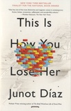 Junot Diaz - This is How You Lose Her.