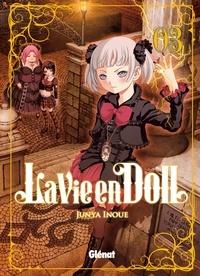 Junya Inoue - La Vie en doll - Tome 03.