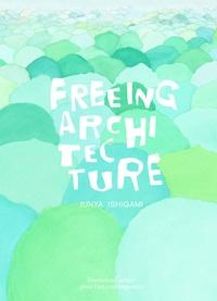 Junya Ishigami - Freeing Architecture.