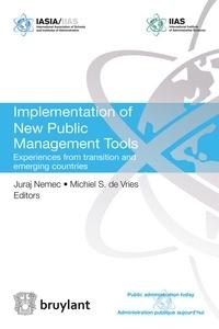 Juraj Nemec et Michiel S. De Vries - Implementation of New Public Management Tools - Experiences from transition and emerging countries.