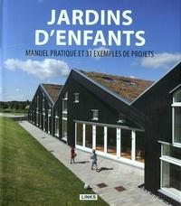Jure Kotnik - Jardins d'enfants - Manuel pratique et 31 exemples de projets.