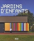 Jure Kotnik - Jardins d'enfants - Manuel pratique et 37 exemples de projets.