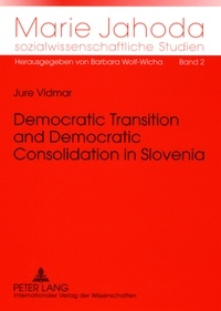 Jure Vidmar - Democratic Transition and Democratic Consolidation in Slovenia.