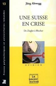 Une Suisse en crise - De Ziegler à Blocher.pdf