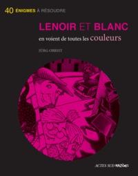 Jürg Obrist - Lenoir et Blanc en voient de toutes les couleurs.