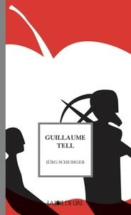 Jürg SCHUBIGER et Ursula Gaillard - Guillaume Tell.