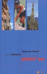 Jürg von Känel - Schweiz plaisir sud.