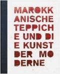 Jürgen Adam - Marokkanische Teppiche und die Kunst der Moderne.