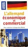 Jürgen Boelcke et Bernard Straub - L'allemand économique et commercial - 20 dossiers sur la langue des affaires.