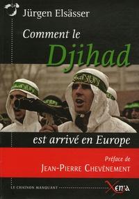 Jürgen Elsässer - Comment le Djihad est arrivé en Europe.