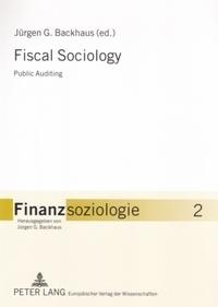 Jürgen g. Backhaus - Fiscal Sociology - Public Auditing.