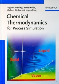 Chemical Thermodynamics for Process Simulation - Jürgen Gmehling |