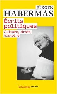 Jürgen Habermas - Ecrits politiques - Culture, droit, histoire.