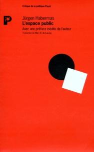 Jürgen Habermas - L'espace public - Archéologie de la publicité comme dimension constitutive de la société bourgeoise.