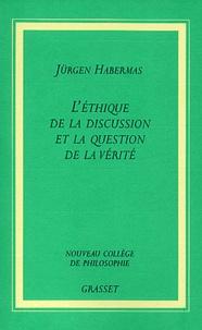Jürgen Habermas - L'éthique de la discussion et la question de la vérité.