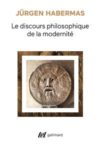 Jürgen Habermas - Le discours philosophique de la modernité - Douze conférences.