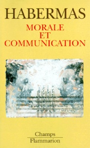 Jürgen Habermas - MORALE ET COMMUNICATION. - Conscience morale et activité communicationnelle.