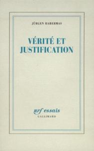Jürgen Habermas - Vérité et justification.