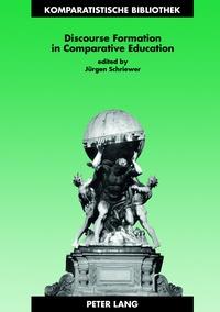 Jürgen k. Schriewer et Jürgen Schriewer - Discourse Formation in Comparative Education.