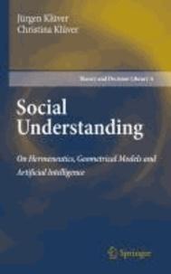 Jürgen Klüver et Christina Klüver - Social Understanding - On Hermeneutics, Geometrical Models and Artificial Intelligence.