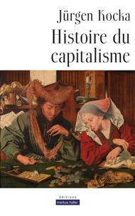 Jürgen Kocka - Histoire du capitalisme.