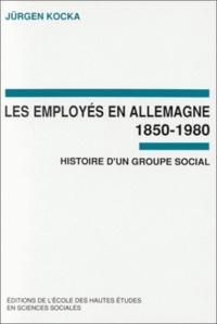 Jürgen Kocka - Les employés en Allemagne 1850-1980 - Histoire d'un groupe social.