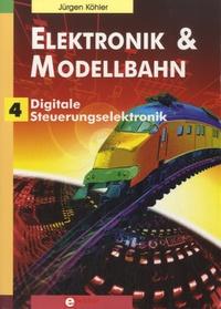 Jürgen Köhler - Elektronik und Modellbahn - 4 - Digitale Steuerungselektronik.