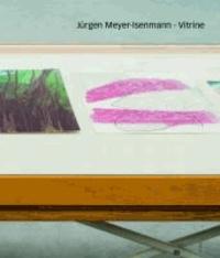 Jürgen Meyer-Isenmann, Vitrine - Mit einem Text von Sebastian Baden sowie einem Gespräch zwischen Franz Armin Morat und Jürgen Meyer-Isenmann..