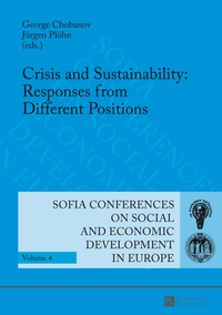 Jürgen Plöhn et George Chobanov - Crisis and Sustainability: Responses from Different Positions - 14th Annual Conference of the Faculty of Economics and Business Administration Sofia, 7-8 October 2011.