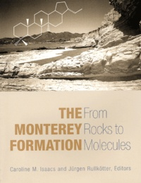 The Monterey Formation. From Rocks to Molecules - Jürgen Rullkötter |