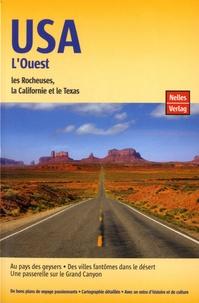 Jürgen Scheunemann et Anne Midgette - USA - L'Ouest, les Rocheuses, la Californie et le Texas.