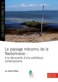 Jürgen Schilling - Le paysage méconnu de la Narbonnaise - à la découverte d'une esthétique contemporaine.