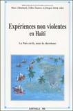 Jürgen Störk et  Collectif - Expériences non violentes en Haïti. - La paix est là, nous la cherchons.