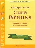 Jürgen Thomar - Pratique de la Cure Breuss - Expériences, conseils et recommandations.