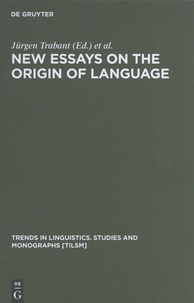 Jürgen Trabant et Sean Ward - New Essays on the Origin of Language.