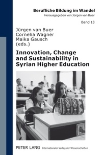 Jürgen Van buer et Maika Gausch - Innovation, Change and Sustainability in Syrian Higher Education - Joint European Tempus Project «Quality University Management and Institutional Autonomy» (QUMIA).