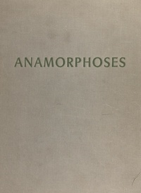Jurgis Baltrusaitis et  Collectif - Anamorphoses - Ou Magie artificielle des effets merveilleux.