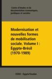 Juridiques Et Sociales Centre d'Études Et de Document - Modernisation et nouvelles formes de mobilisation sociale. VolumeI: Égypte-Brésil (1970-1989).