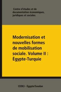 Juridiques Et Sociales Centre d'Études Et de Document - Modernisation et nouvelles formes de mobilisation sociale. VolumeII: Égypte-Turquie.