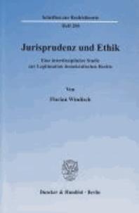 Jurisprudenz und Ethik - Eine interdisziplinäre Studie zur Legitimation demokratischen Rechts.